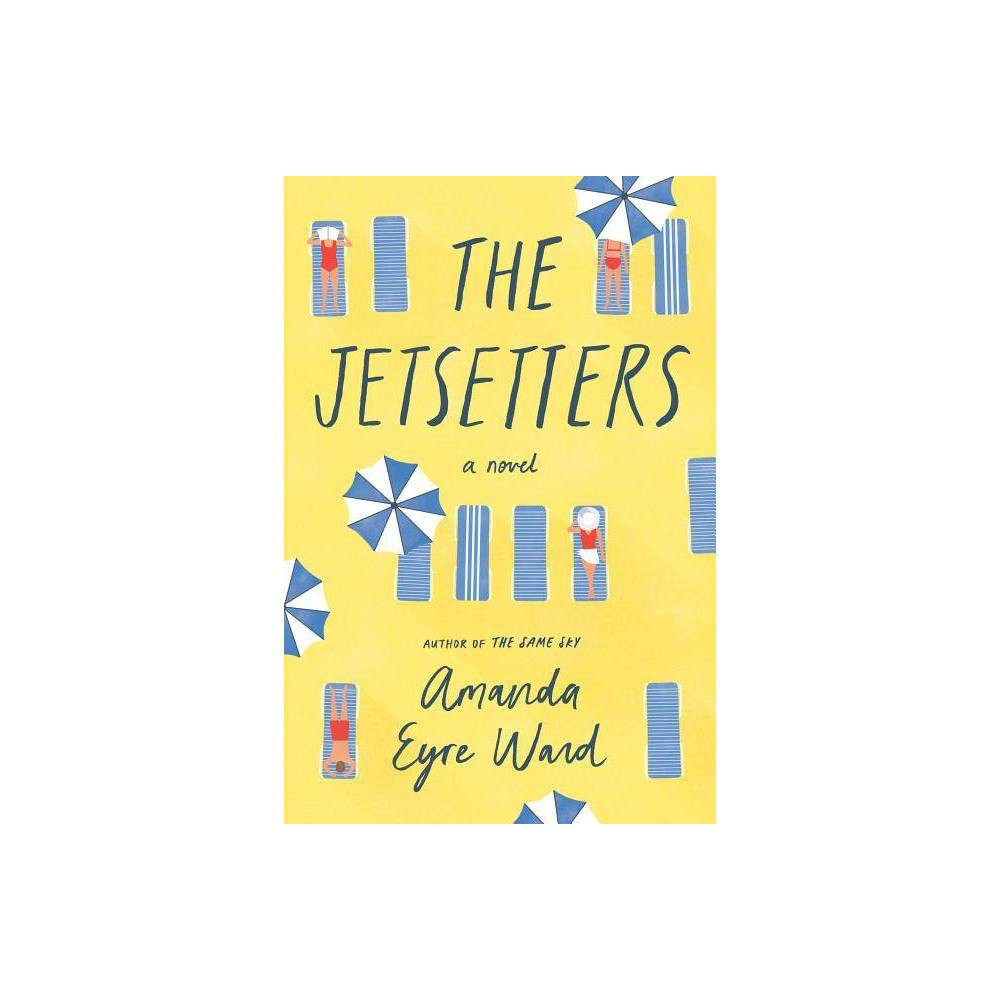 The Jetsetters - by Amanda Eyre Ward (Hardcover)   Book challenge ...