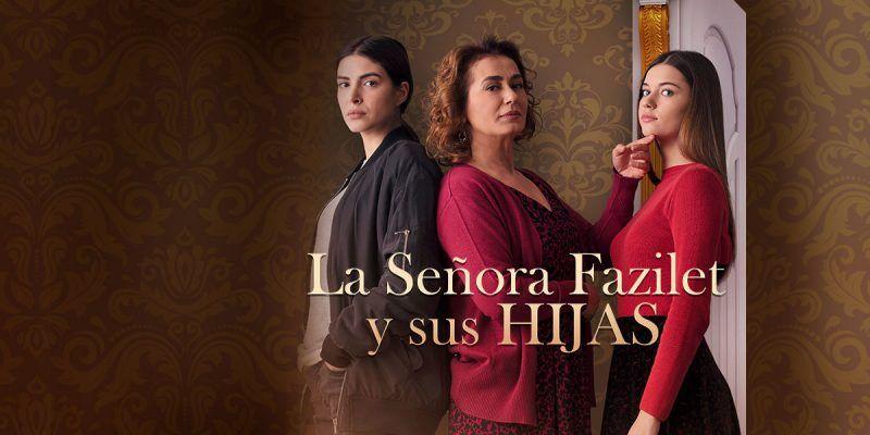 Fazilet Hanim Ve Kizlari Fazilet Hanim Y Sus Hijas Capitulos Completos Play Novelas Series Completas En Español Series Y Novelas Actrices