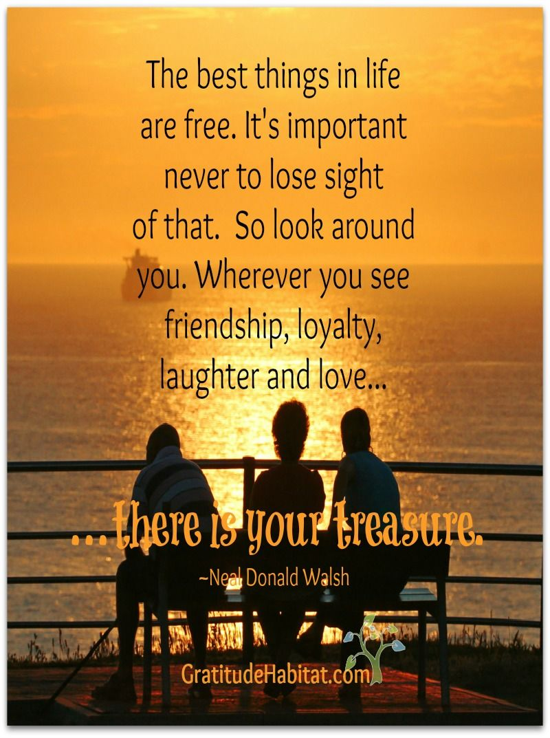 The Best Things in Life Are Free Visit Us at Www Gratitudehabitat