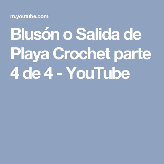 Blusón o Salida de Playa Crochet parte 4 de 4 - YouTube