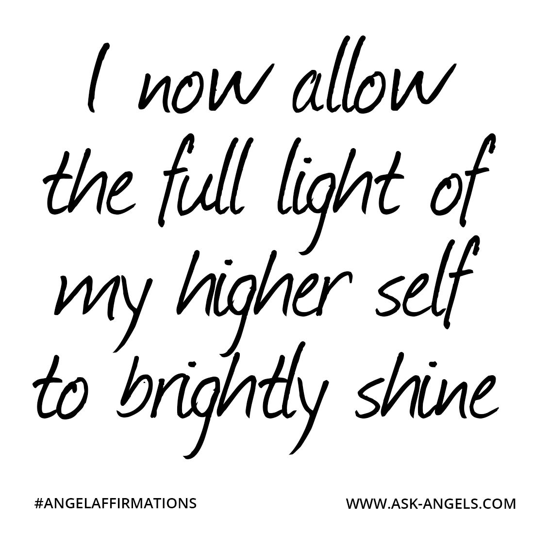 I Now Allow The Full Light Of My Higher Self To Brightly Shine Angelsaffirmations