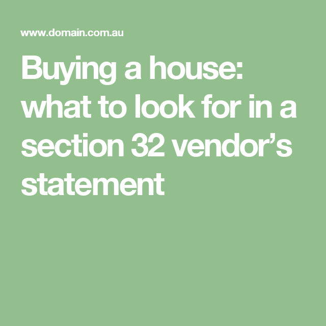 Buying A House: What To Look For In A Section 32 Vendoru0027s Statement