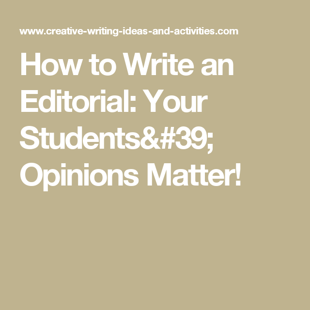 How To Write An Editorial Your Students Opinions Matter  News  Write An Editorial Essay Writing An Academic Essay Means Fashioning A  Coherent Set Of Ideas Into An Argument Because Essays Are Essentially  Linearthey