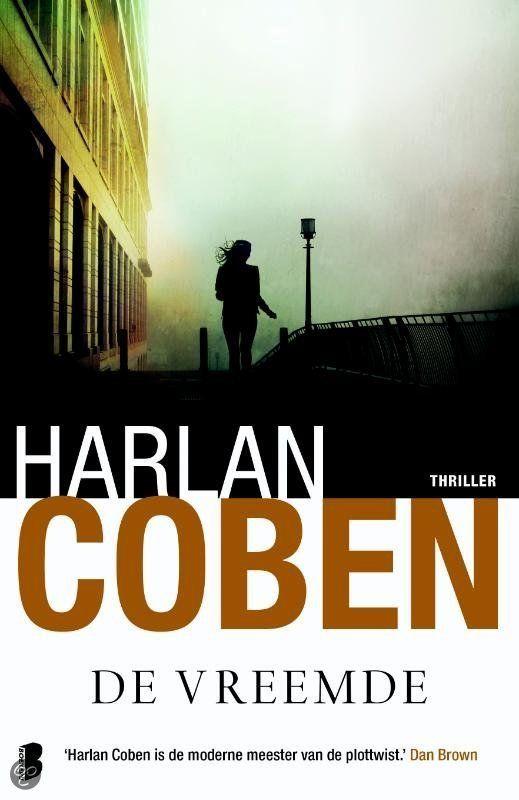 De Vreemde Van Harlan Coben Leuk Spannend Ontspannend Niet Bijzonder Maar Wel Aardig Gelezen 06 06 2015 Boeken Boekenlijsten Thrillers
