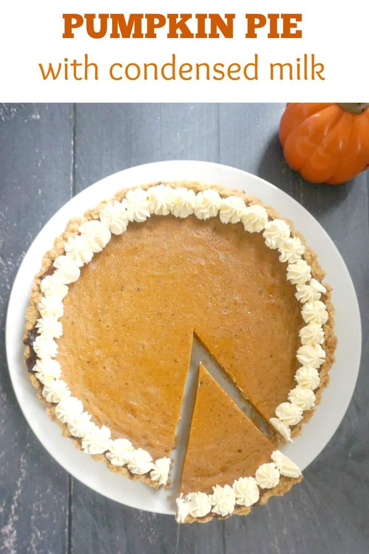 Pumpkin Pie With Condensed Milk Pumpkin Pie Easy Pumpkin Pie Pumpkin Pie Recipes