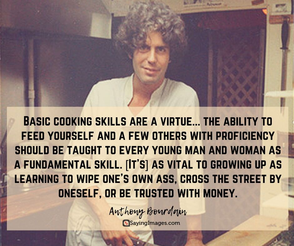 30 Most Memorable Anthony Bourdain Quotes About Life Food And