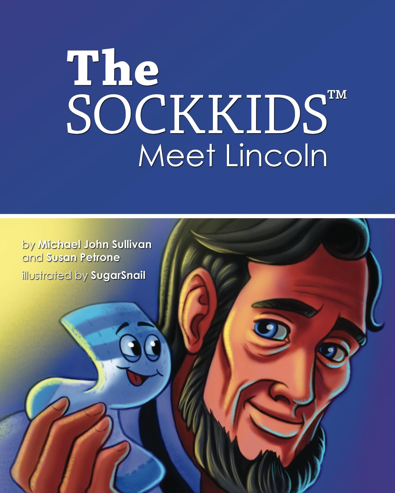 The Sock Kids Meet Lincoln By Michael John Sullivan And Susan Petrone