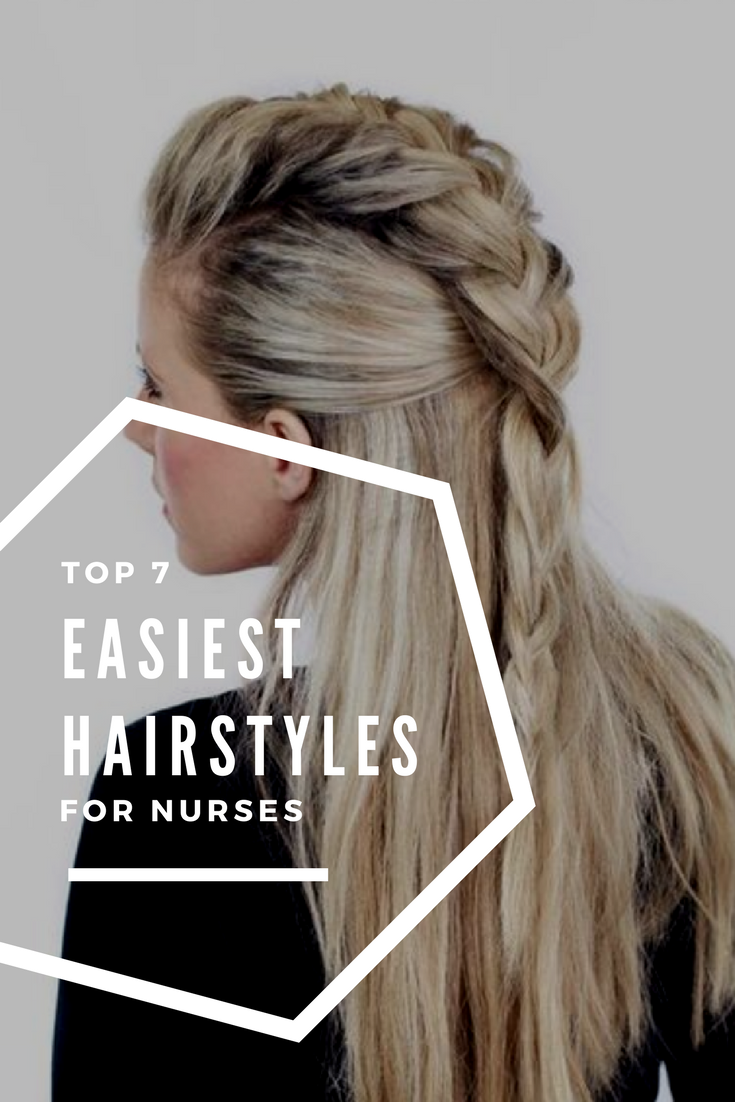 Top 7 Easiest Hairstyles For Nurses In 2019 Hairstyles Easiest Hairstyles Nurses Profes In 2020 Nurse Hairstyles Hair Styles Professional Hairstyles