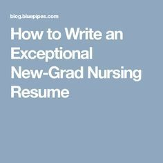 How To Write An Exceptional NewGrad Nursing Resume  Nursing