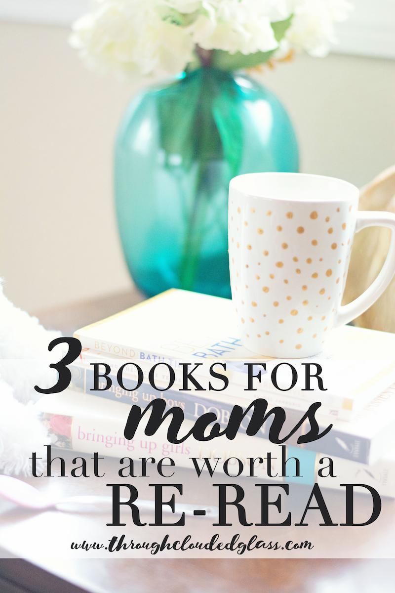 Three Mothering Books Worth Re Reading