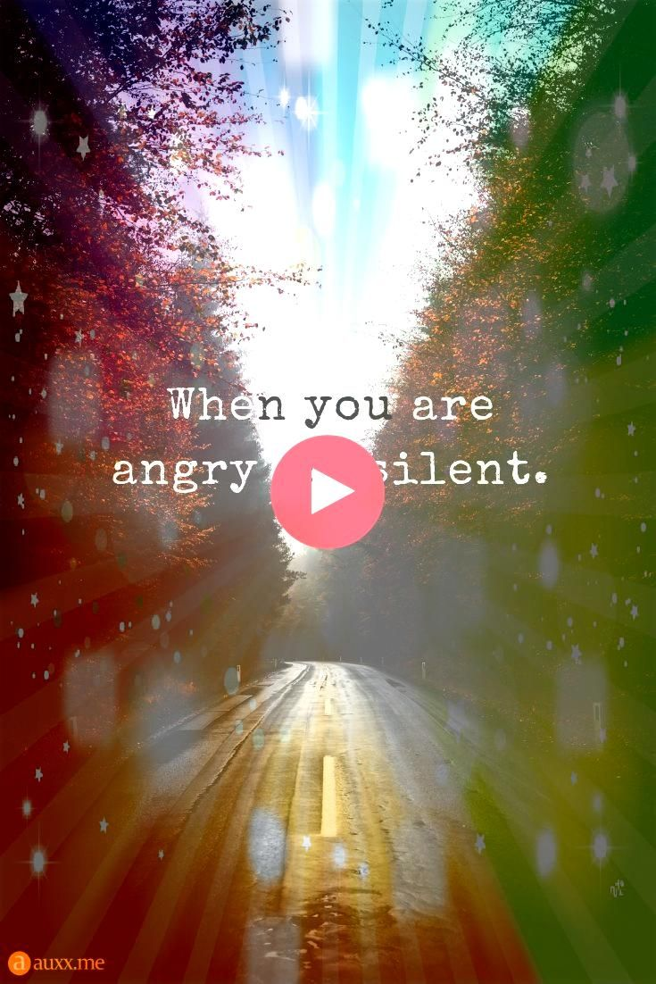 you are angry Be silent When you are angry Be silent  When you are angry Be silent   Silence is better than necessary drama My mind is more talkative than my mouth Inspir...