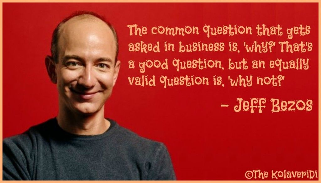 Why And Why Not Jeff Bezos Quote The Common Question That Gets