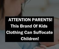 ATTENTION PARENTS! This Brand Of Kids Clothing Can Suffocate Children!