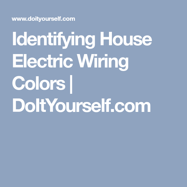 Identifying House Electric Wiring Colors | DoItYourself.com ...