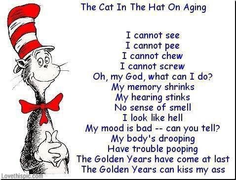 The Cat In The Hat On Aging Funny 50th Birthday Quotes Seuss Quotes Dr Seuss Quotes