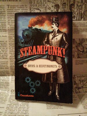 Todella vaiheessa: Steampunk! Höyryä ja helvetinkoneita