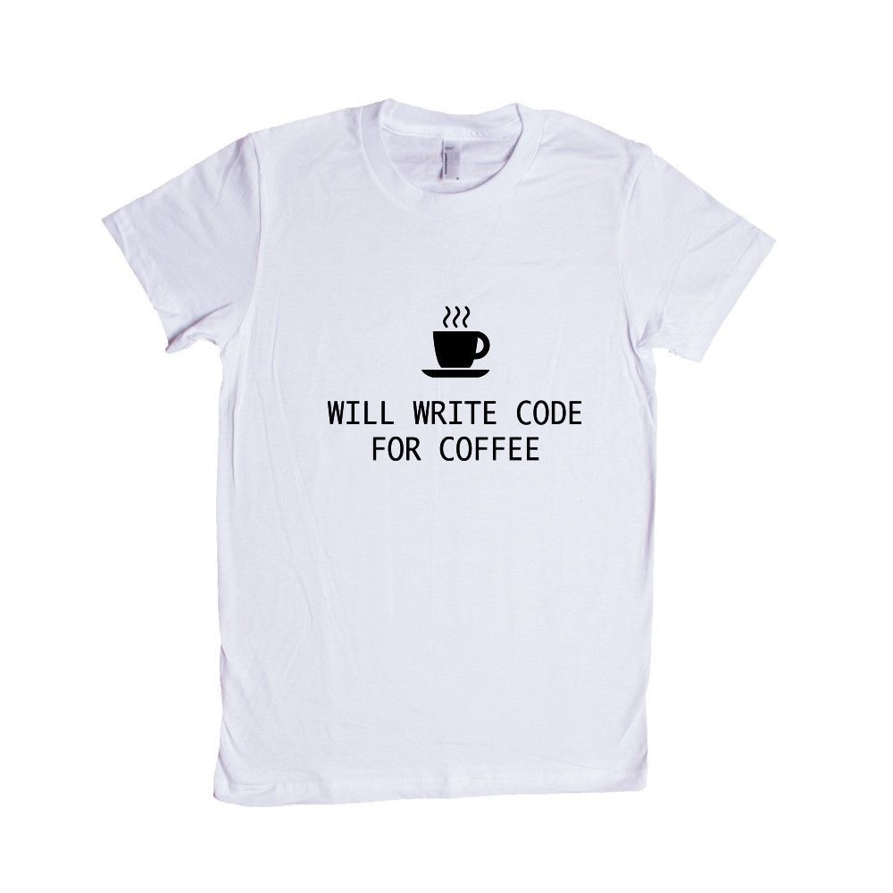 Will Write Code For Coffee Coding Cafe Caffeine Energy Cappuccino Morning Mornings Sleepy Exhausted Tired Sleep SGAL8 Women's Shirt