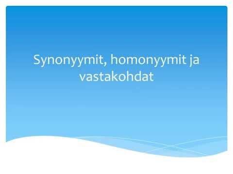 Synonyymit, homonyymit ja vastakohdat