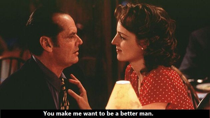 Films Inspired To Be A Better Man In As Good As It Gets 1997 Romantic Movies Best Romantic Movies Good Movies