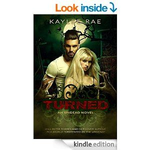 Amazon.com: Turned: A Suspensful & Thrilling Apocalyptic Zombie Romance (The Undead Series, Book 1) eBook: Kaylee Rae: Kindle Store