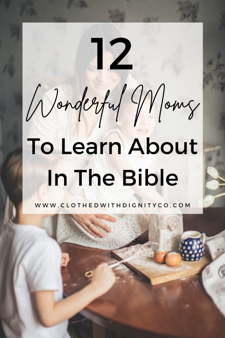 12 Wonderful Mums To Learn About In The Bible
