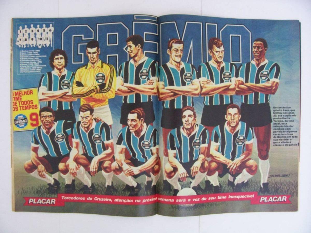 Melhor Gremio De Todos Os Tempos Futebol Brasileiro Revista Placar Gremio