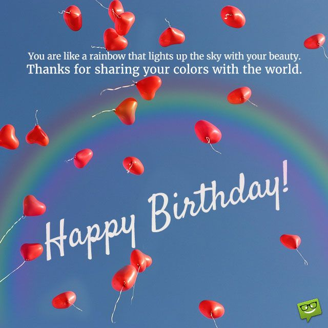 20 Birthday Wishes For A Friend Pin And Share: You Are Like A Rainbow That Lights Up The Sky With Your
