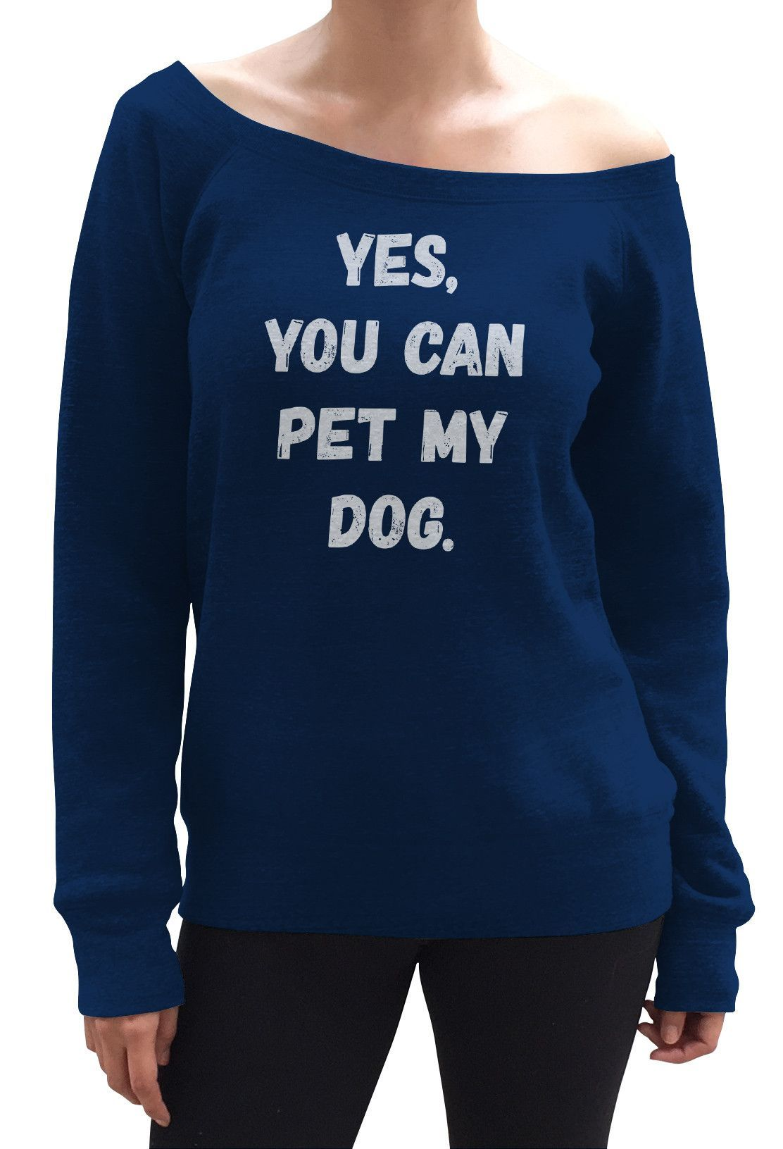114588a359 Women's Yes You Can Pet My Dog Scoop Neck Fleece - Juniors Fit - Funny Dog  Owner Shirt