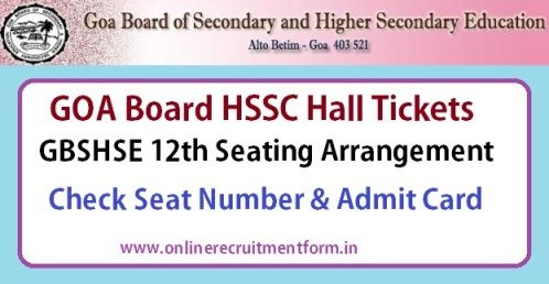 Gbshse Goa Board Hssc Hall Ticket 2018 Amp Goa Board Hssc Seating Arrangement Download Gbshse Hssc Seat Number 2018 Seating Arrangements Seating Arrangement