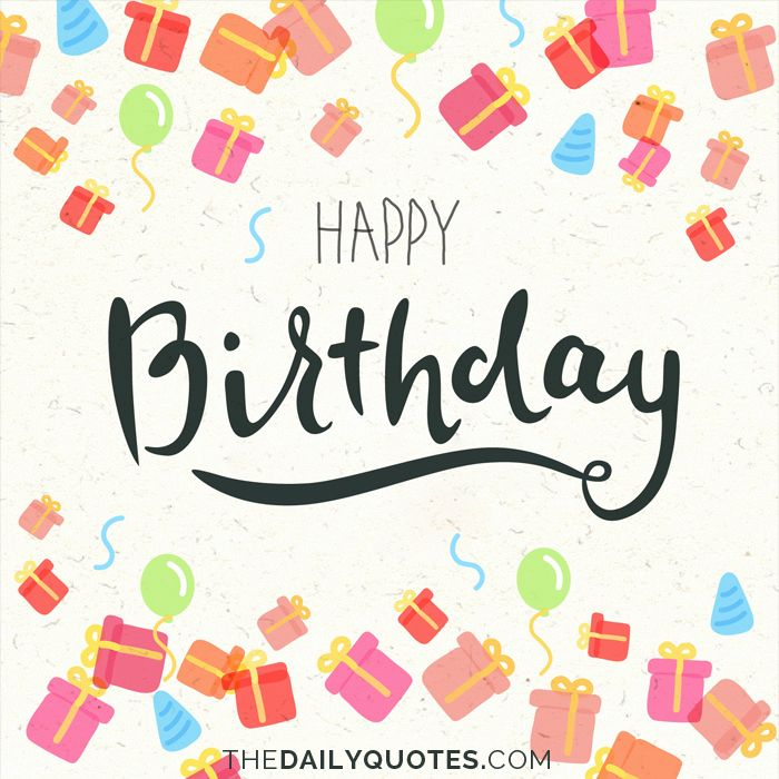 Happy Birthday Images And Quotes: Happy Birthday. Thedailyquotes.com