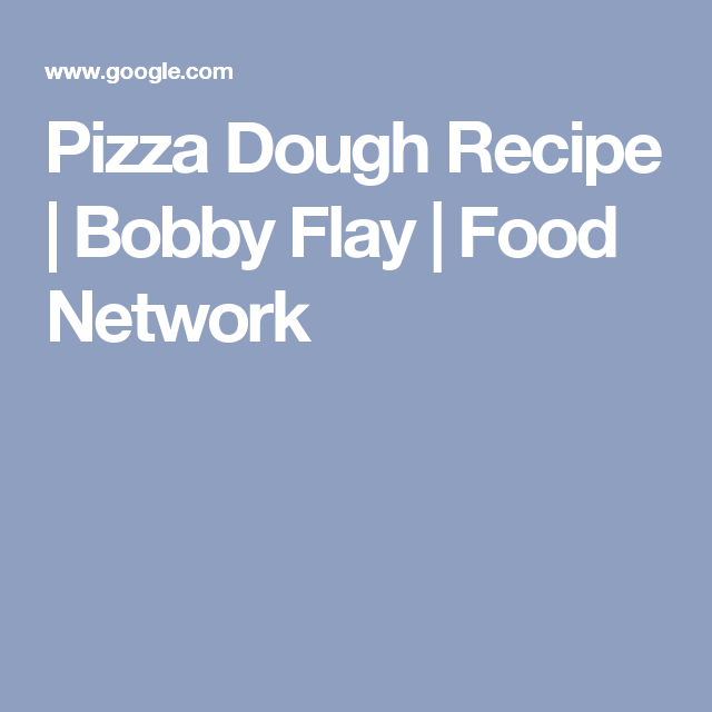 Pizza dough recipe bobby flay food network yum pizza dough recipe bobby flay food network forumfinder Images