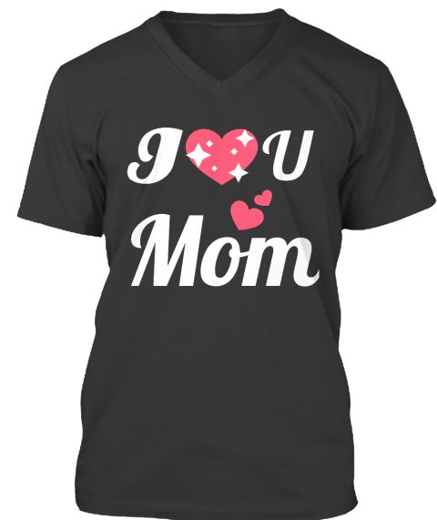 I U Mom Black T-Shirt Front