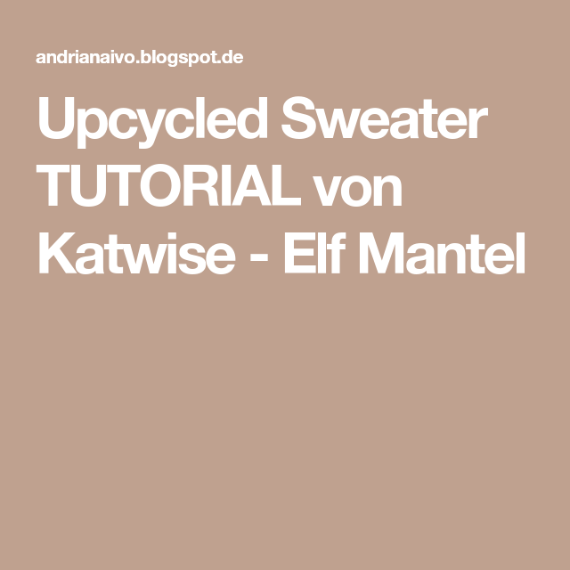 Upcycled Sweater TUTORIAL von Katwise - Elf Mantel | schnittmuster ...