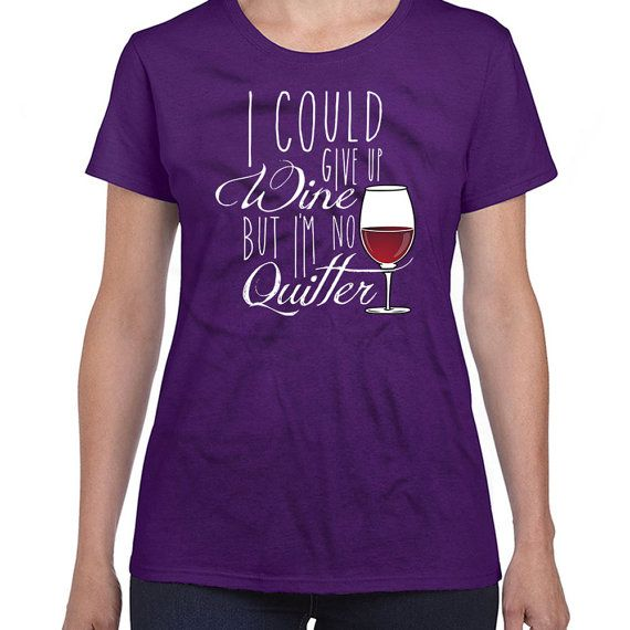 baee2702 Funny Wine T Shirt Wine Lover Gifts Wine Gifts For Women I Could Give Up  Wine But I'm Not A Quitter