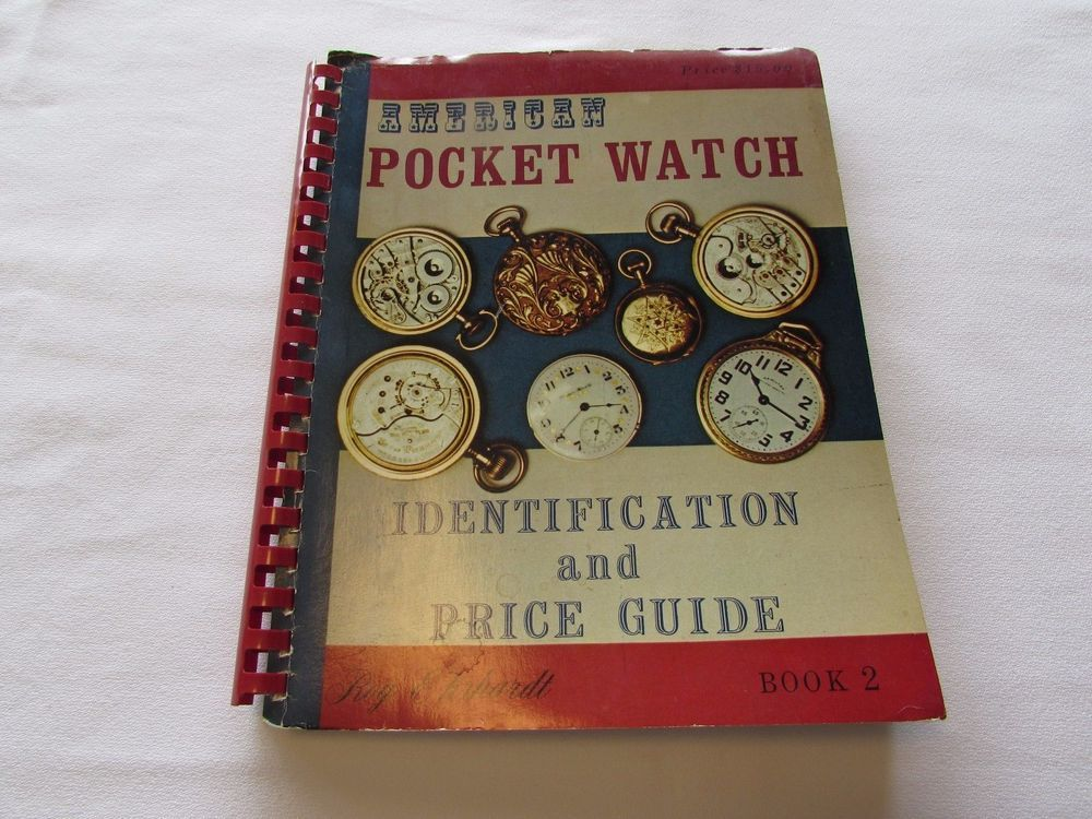 American Pocket Watch Identification Price Guide Book 2 Roy Ehrhardt ...