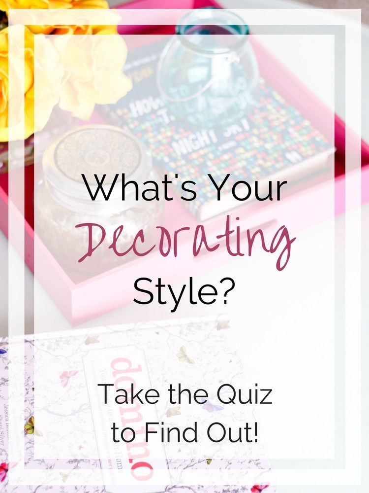 decorating styles quiz what s your decorating style find your rh pinterest com Cottage Style Interior Design Interior Design Different Styles