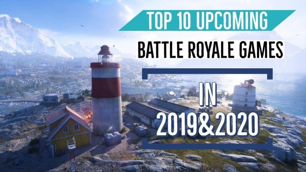 Best Battle Royale Games 2020 Top 10 Upcoming Battle Royale Games Of 2019 and 2020 | Games Like