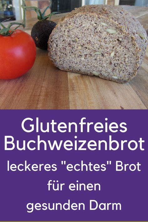 13+ Buchweizenbrot   glutenfrei für einen gesunden Darm   Healthy Happy Younger