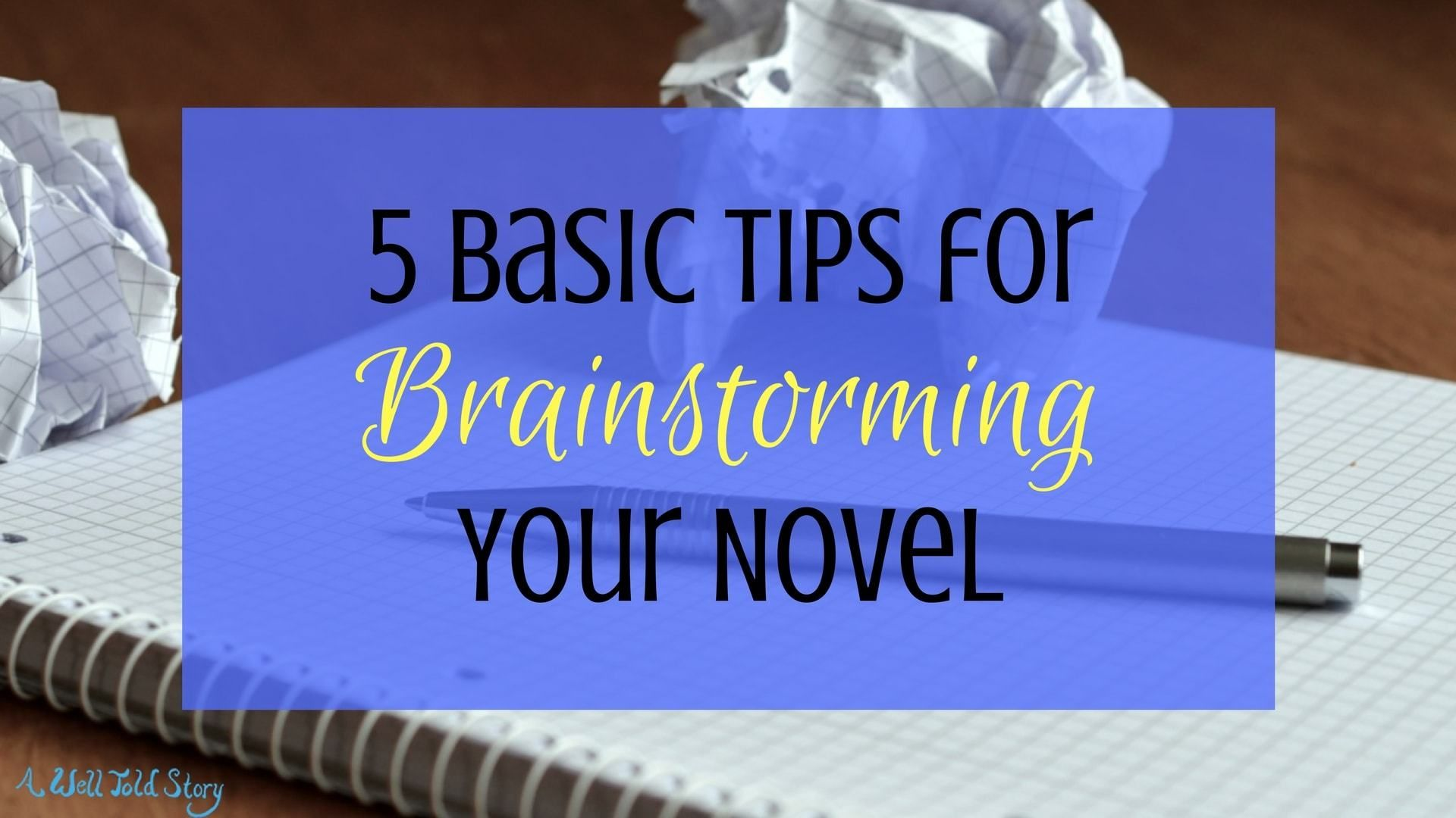 Brainstorming A Novel 5 Basic Writing Tips