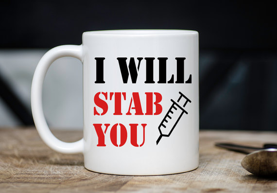 Awesome Funny Nurse Nursing Student Doctor I Will Stab You Novelty Coffee Tea