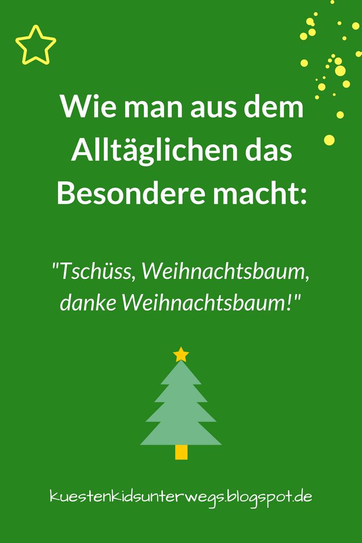 Tannenbaum Wegwerfen.Familienmoment Nr 34 Tschüss Weihnachtsbaum Oder Wie Man Aus