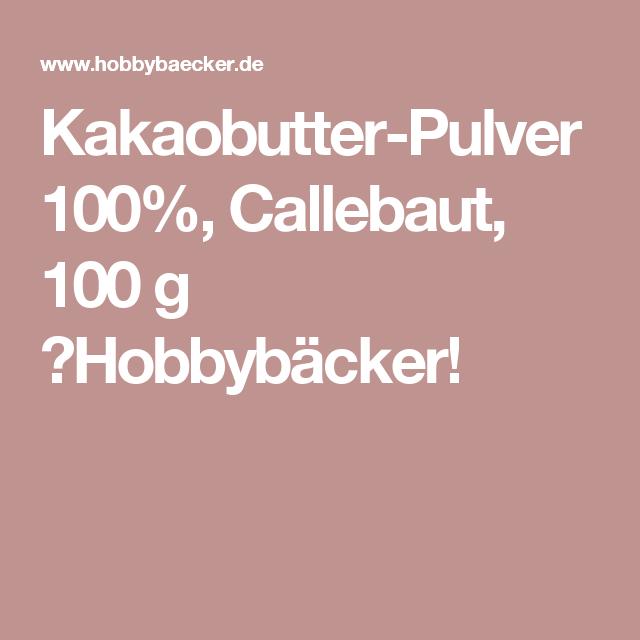Kakaobutter-Pulver 100%, Callebaut, 100 g ✓Hobbybäcker!