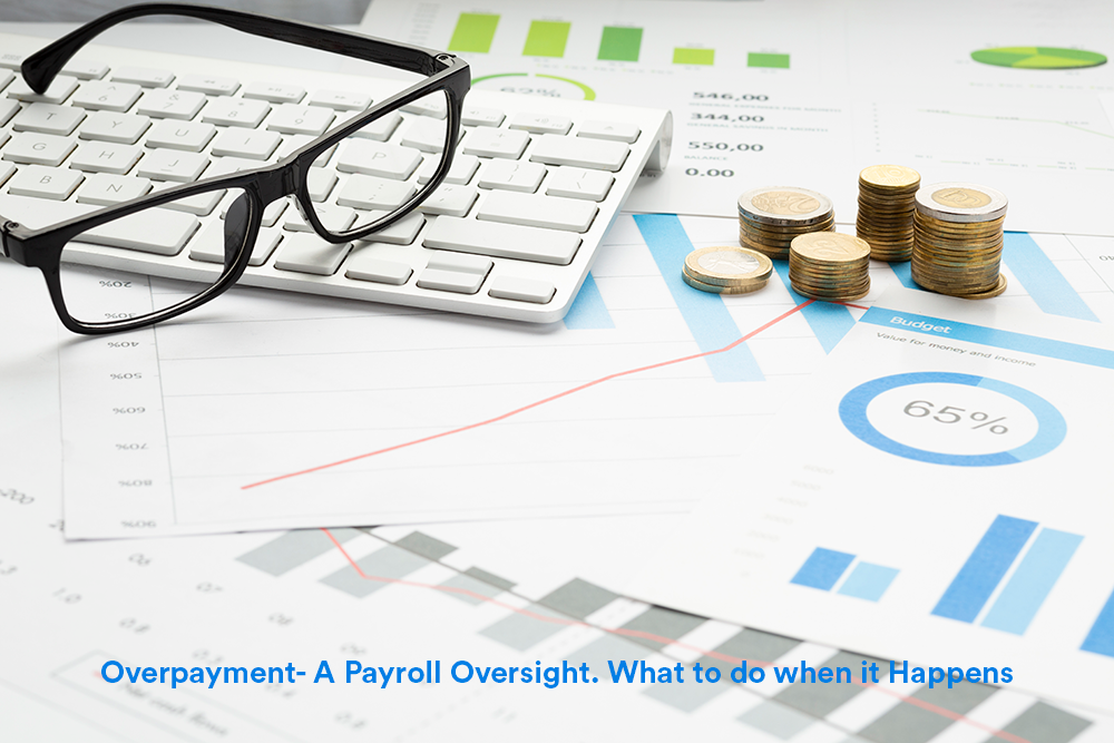 Overpayment A Payroll Oversight. What to do when it