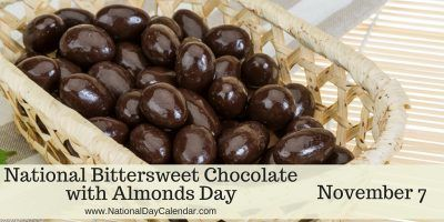National Bittersweet Chocolate With Almonds Day November 7 Bittersweet Chocolate Almond Recipes Chocolate
