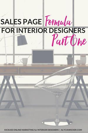 Sales Page Formula for Interior Designers Part 1 in 2018 Sales