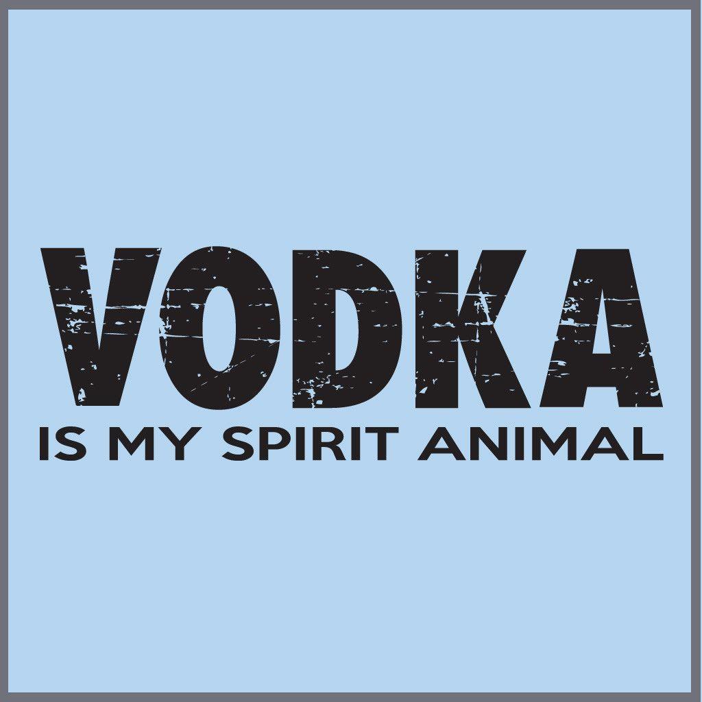 VODKA Is My Spirit Animal TEE - Tee Trending