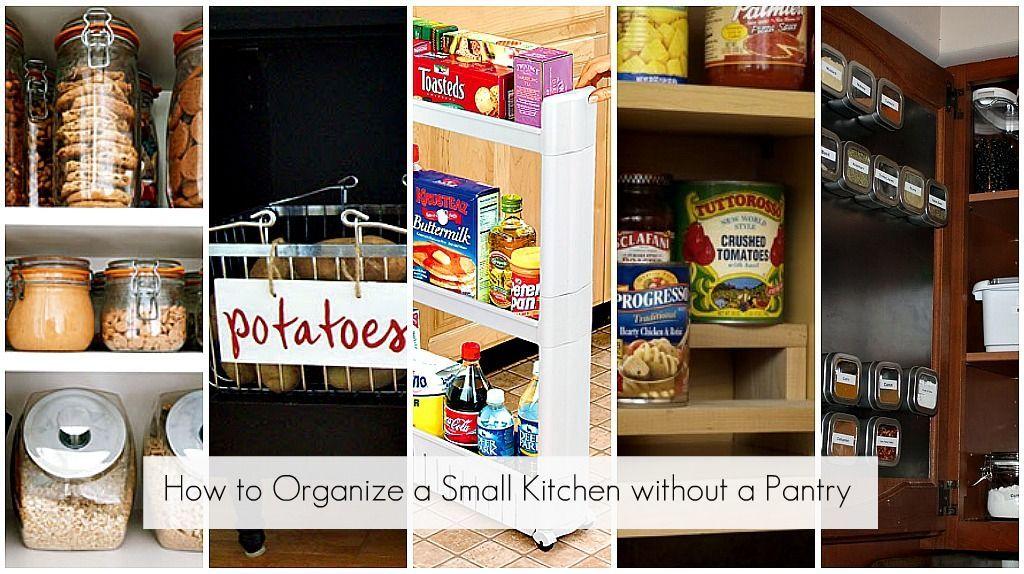 Organize Small Kitchen Without A Pantry Organizingasmallkitchenwithoutpantry