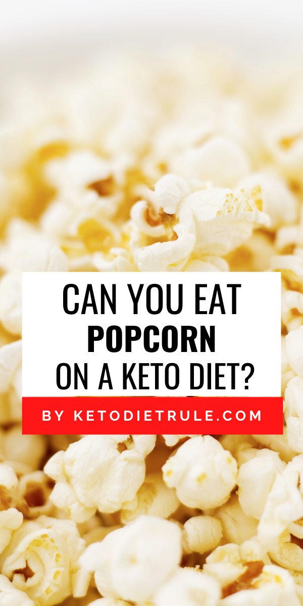 Is Popcorn Keto Learn If You Can Eat Popcorn On Keto In 2020 Keto Recipes Easy Eat No Carb Diets