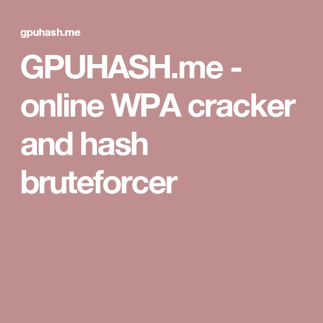 GPUHASH me - online WPA cracker and hash bruteforcer | hacking