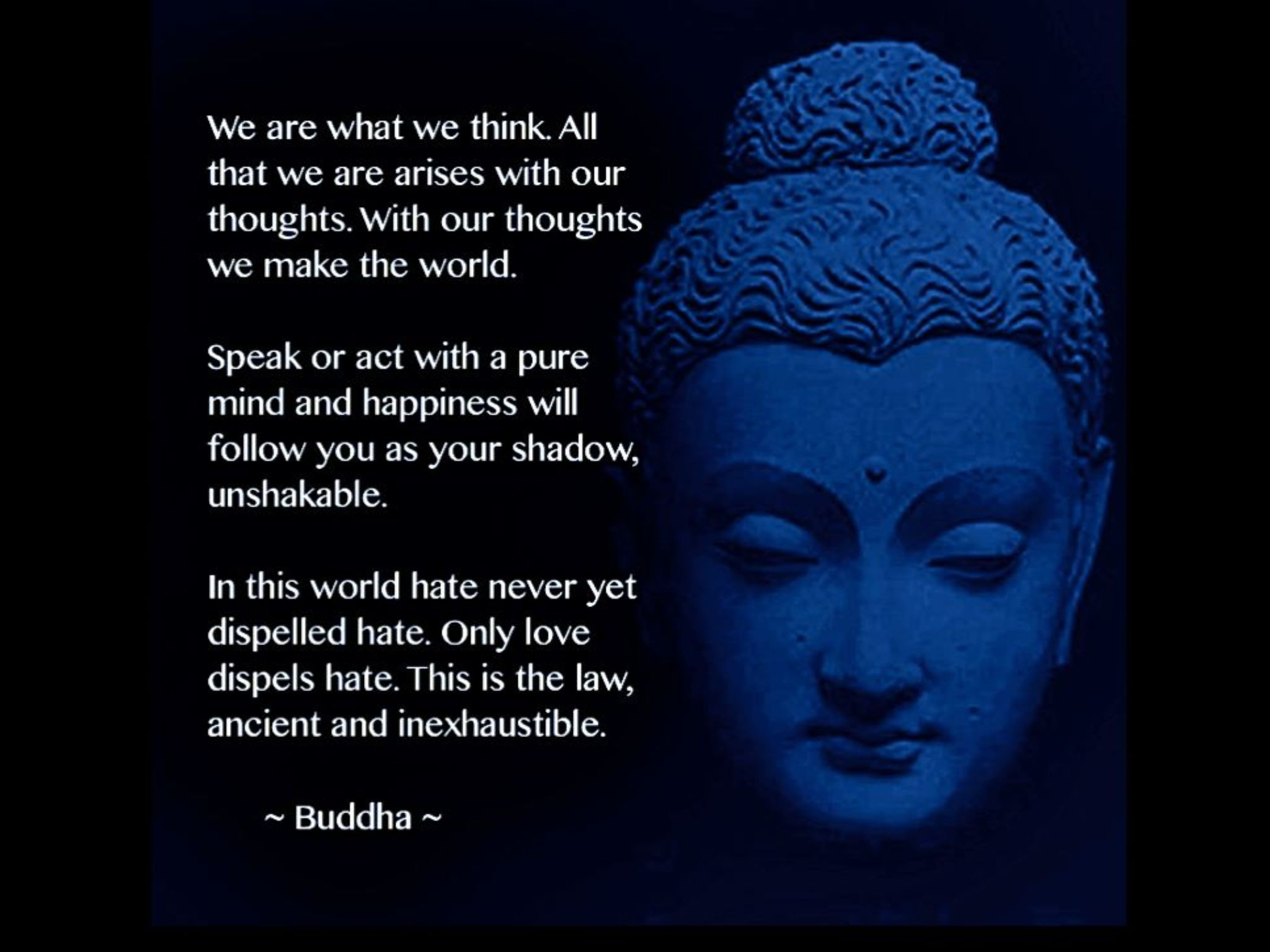 Lord Buddha. Wisdom. We are what we think. Lord Buddha